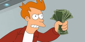 Futurama Fry Shut Up and Take My Money