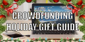 Crowdfunding Gift Guide
